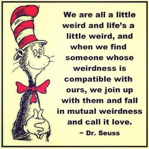 dr seuss, life, weird, love