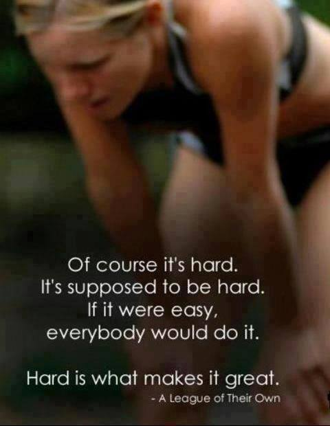 of course it's hard, it's supposed to be hard, if it were easy everybody would do it, hard is what makes it great, a league of their own