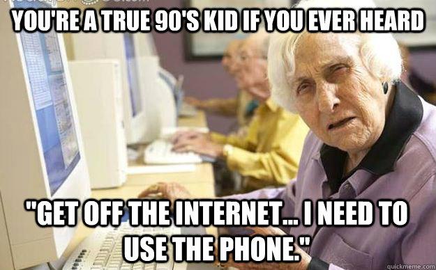 1990's child, internet, phone, meme