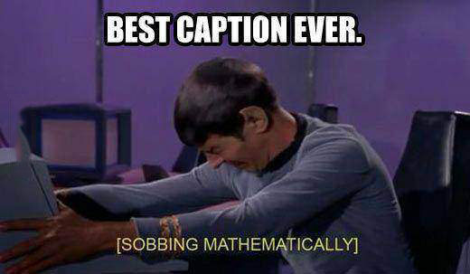 best caption ever, star trek, sobbing mathematically
