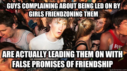 meme, sudden clarity clarence, friend zone, lead on