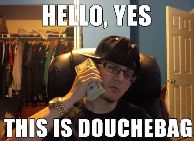 douche bad, money, meme, hello