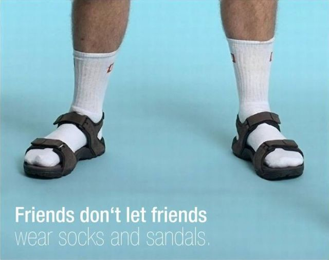 friends don't let friends wear socks and sandals