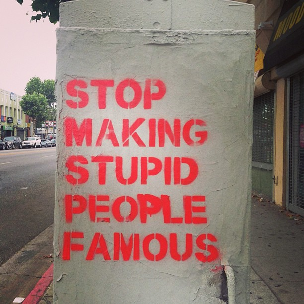 stop making stupid people famous, stencil, graffiti, wall