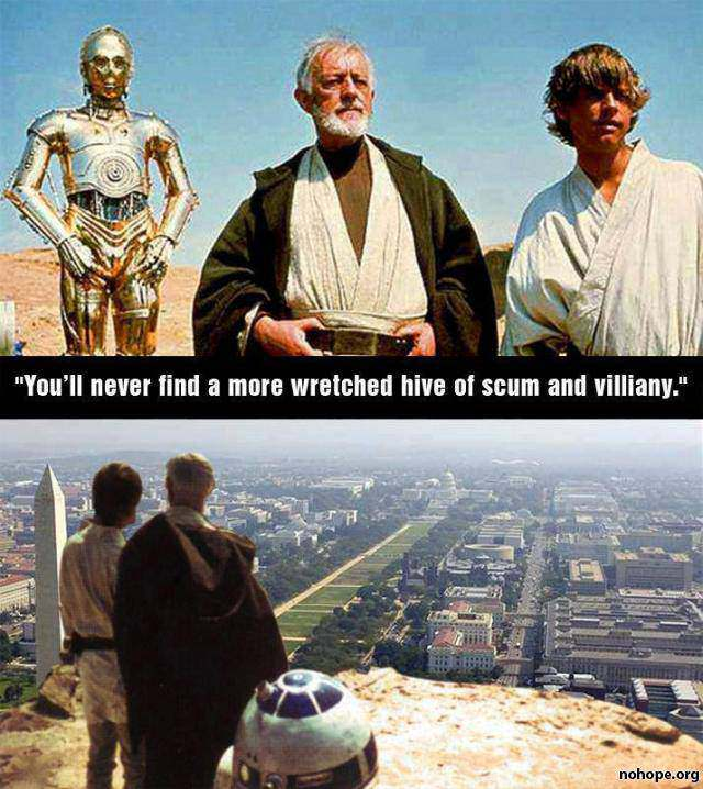 you'll never find a more wretched hive of scum and villainy, washington dc, star wars