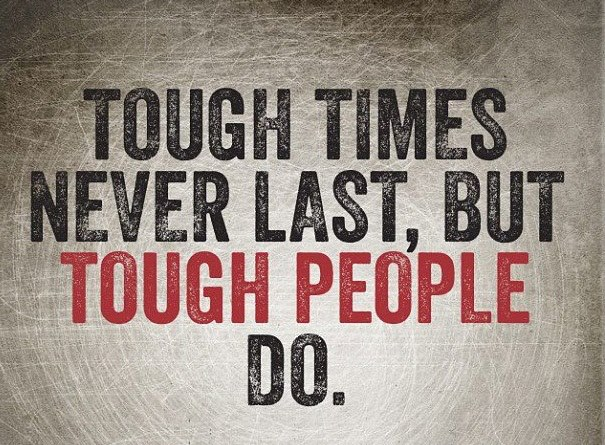 tough, times, people, quote