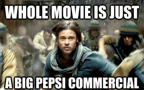 meme, movie, world war z, pepsi commercial