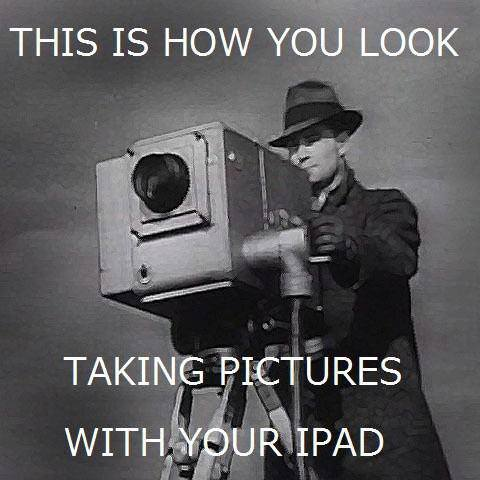 ipad, meme, camera, this is how you look