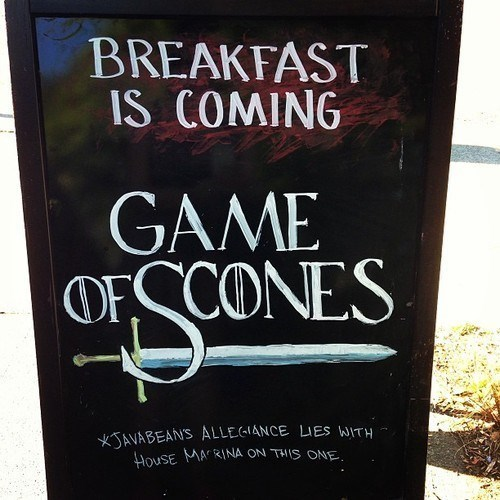 game of scones, breakfast is coming, thrones, sign, restaurant, ad, win