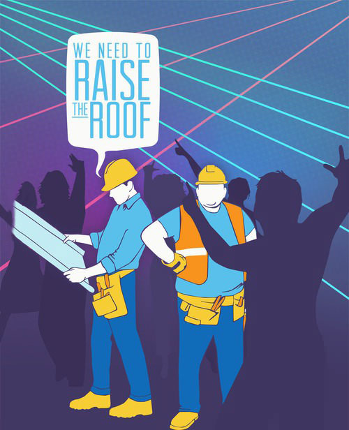 raise the roof, party, construction workers