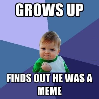 win kid, meme, grows up, finds out he is a meme
