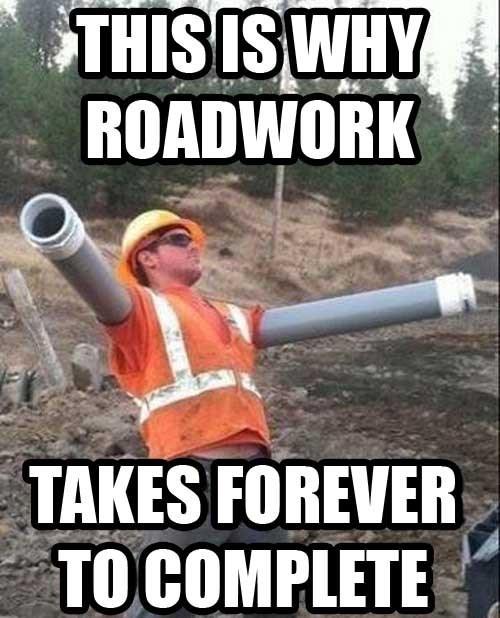 road work, meme, slacking off