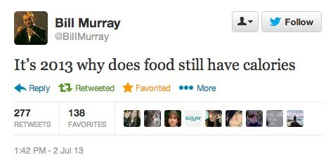 2013, bill murray, food, calories, twitter