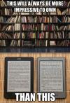 book case, kindle, e reader, meme, impressive to own