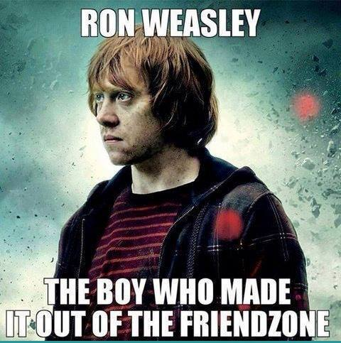 ron weasley, friend zone, meme, made it out