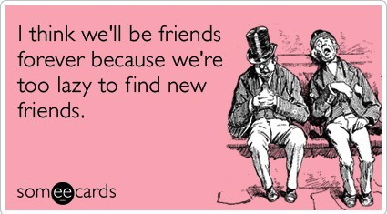 ecard, friends forever, too lazy
