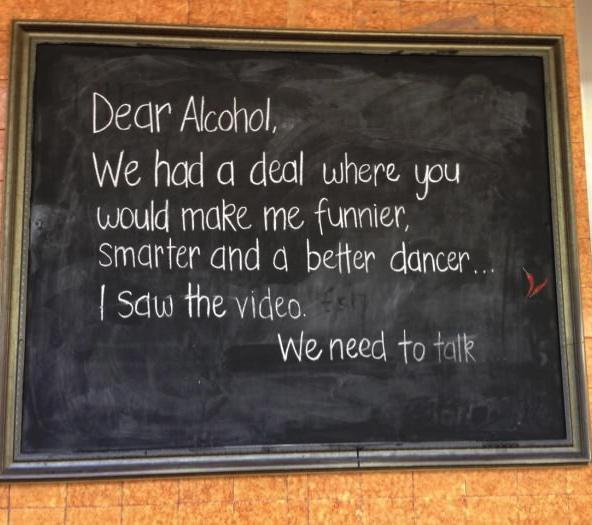 alcohol, funnier, better dancer, smarter, saw the video, deal, chalkboard, lol
