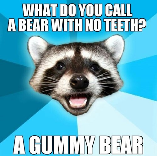 bad pun racoon, gummy bear, wordplay, meme, bear with no teeth