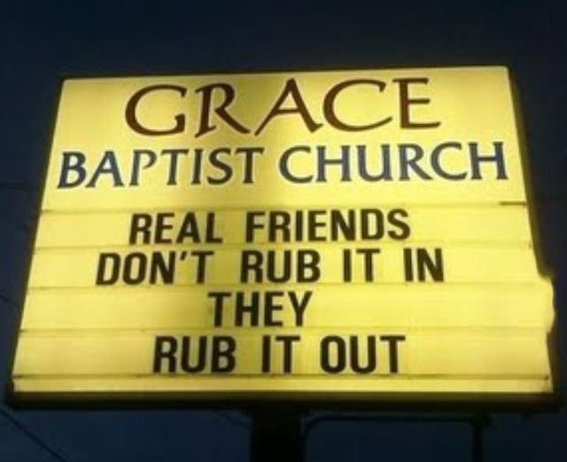 signs, church, real friends, rub in, rub out, wtf, fail