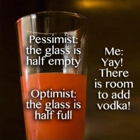 glass half full, empty, pessimist, optimist, alcoholic, opportunist