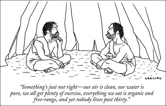 caveman philosophy, organic, exercise, live until 30, lol, comic