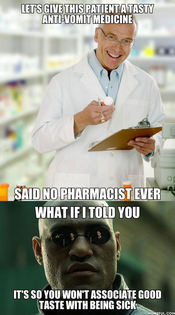 anti nausea medication, vomit, morpheus, meme, associate good taste with being sick