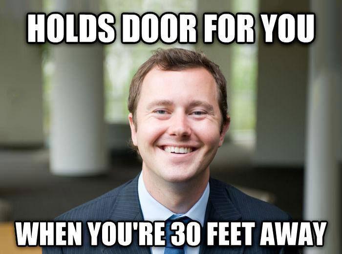 scumbag gentleman, holds door, 30 feet away, meme