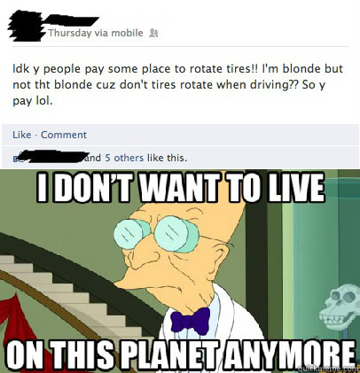 professor farnsworth, futurama, meme, rotate tires, facebook, fail, stupid
