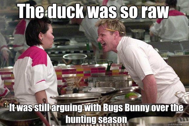 gordon ramsey, meme, raw duck, bugs bunny, hunting season