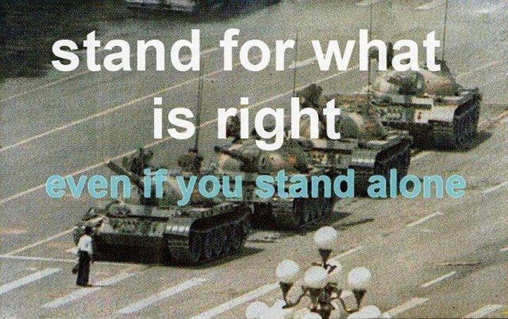 stand for what is right, even if you stand alone, meme, tiananmen square