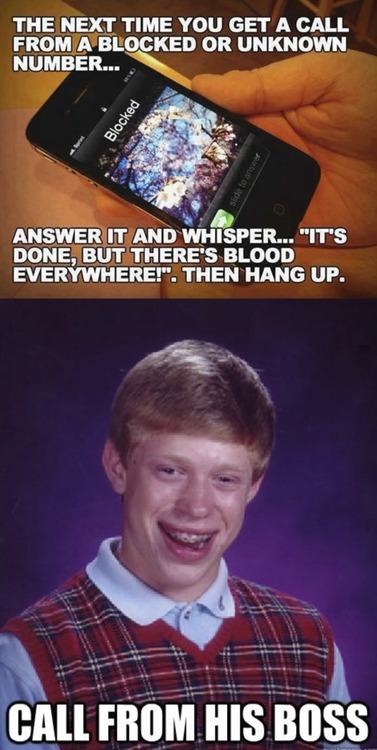bad luck brian, meme, blocked number, blood everywhere