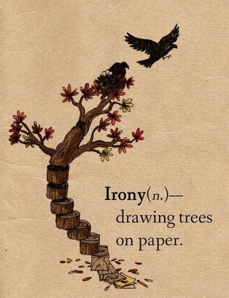 irony, drawing trees on paper