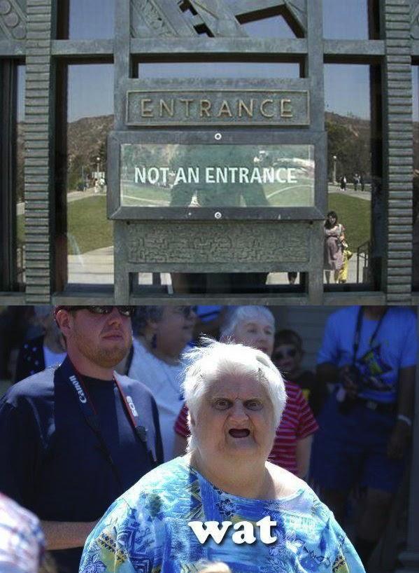 entrance, not an entrance, wtf, fail, sign, wat, meme