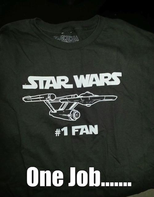 star wars, star trek, tshirt, meme, one job, fail
