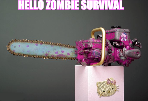 hello kitty themed chainsaw, meme, hello zombie survival