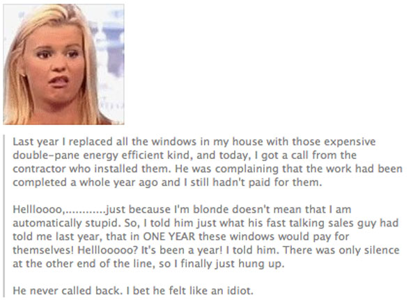 dumb blonde joke, double pane energy saving windows, fail, pay for themselves