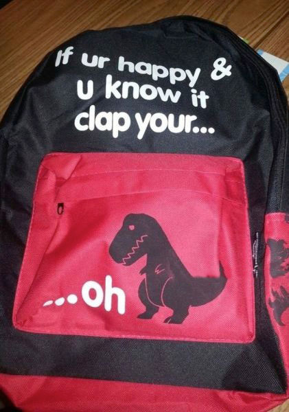 school bag, tyrannosaurus rex, clap your hands, sad