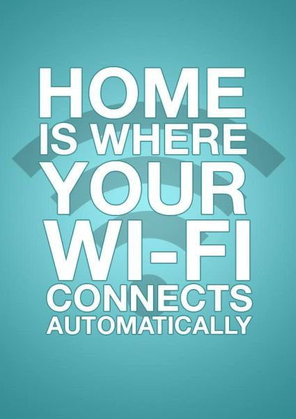 wifi, home is where, lol, automatic connection