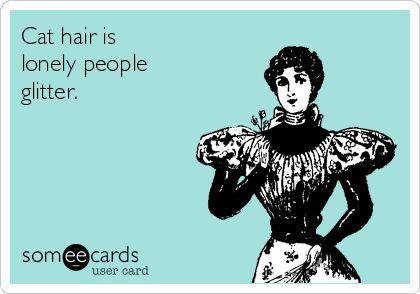 ecard, cat hair, lonely people glitter