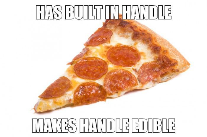 has built in handle, makes handle ediable, good guy pizza, meme