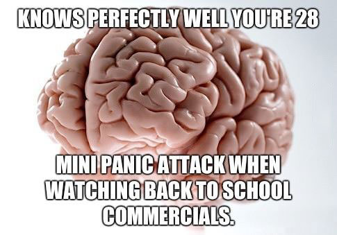 back to school, scumbag brain, panic attack, commercials, meme