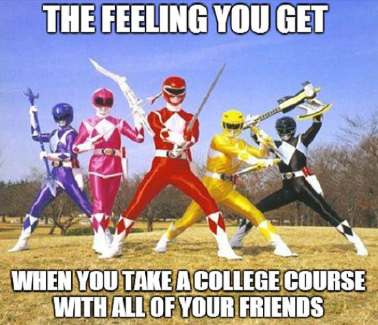 feeling you get, power rangers, college class with friends, meme