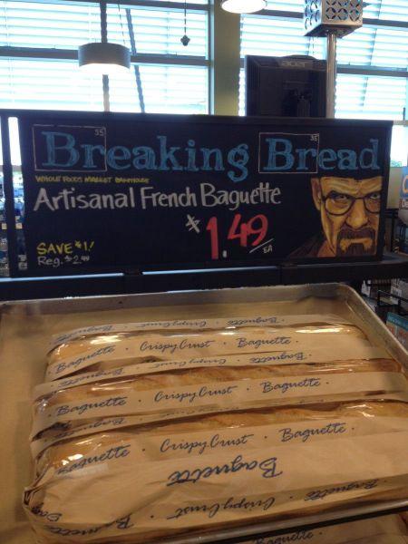 breaking bread, wordplay, promotion, bad, artisanal french bread