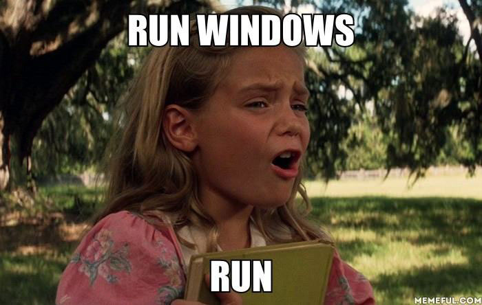 run windows run, meme