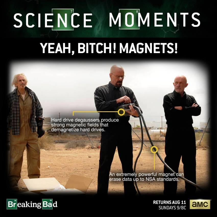science moments, breaking bad, erasing hard drives, nsa, magnets