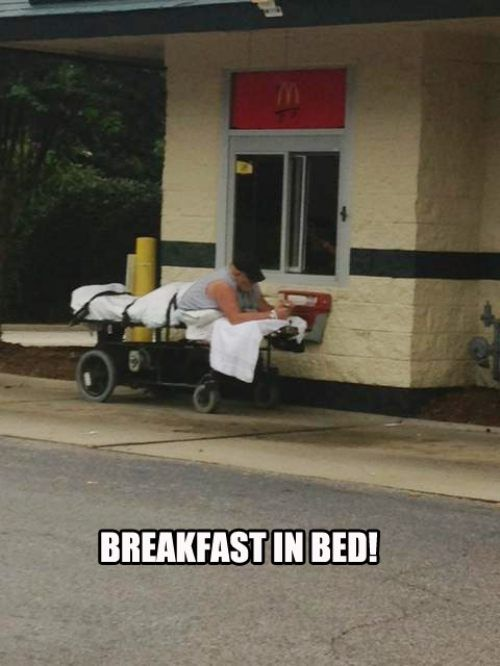 wtf, drive through, hospital bed, fast food, breakfast in bed, lol, meme