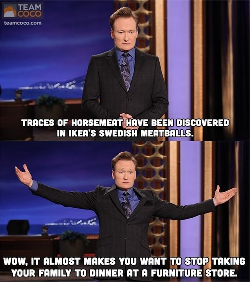 horse meat, dinner at a furniture store, ikea, conan o'brian