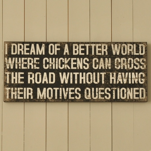 chicken, dream, world, croos the road, question, motives