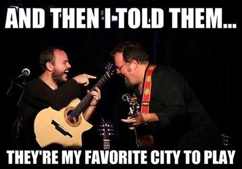 and then I told them they're my favourite city to play, scumbag band, meme