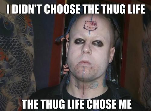thug life, hello kitty, fail, facial tattoo, meme